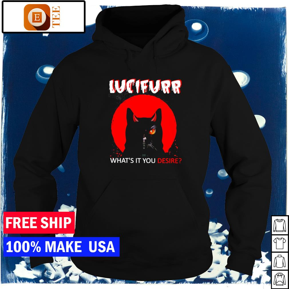 Black cat Lucifurr what's it you desire s hoodie