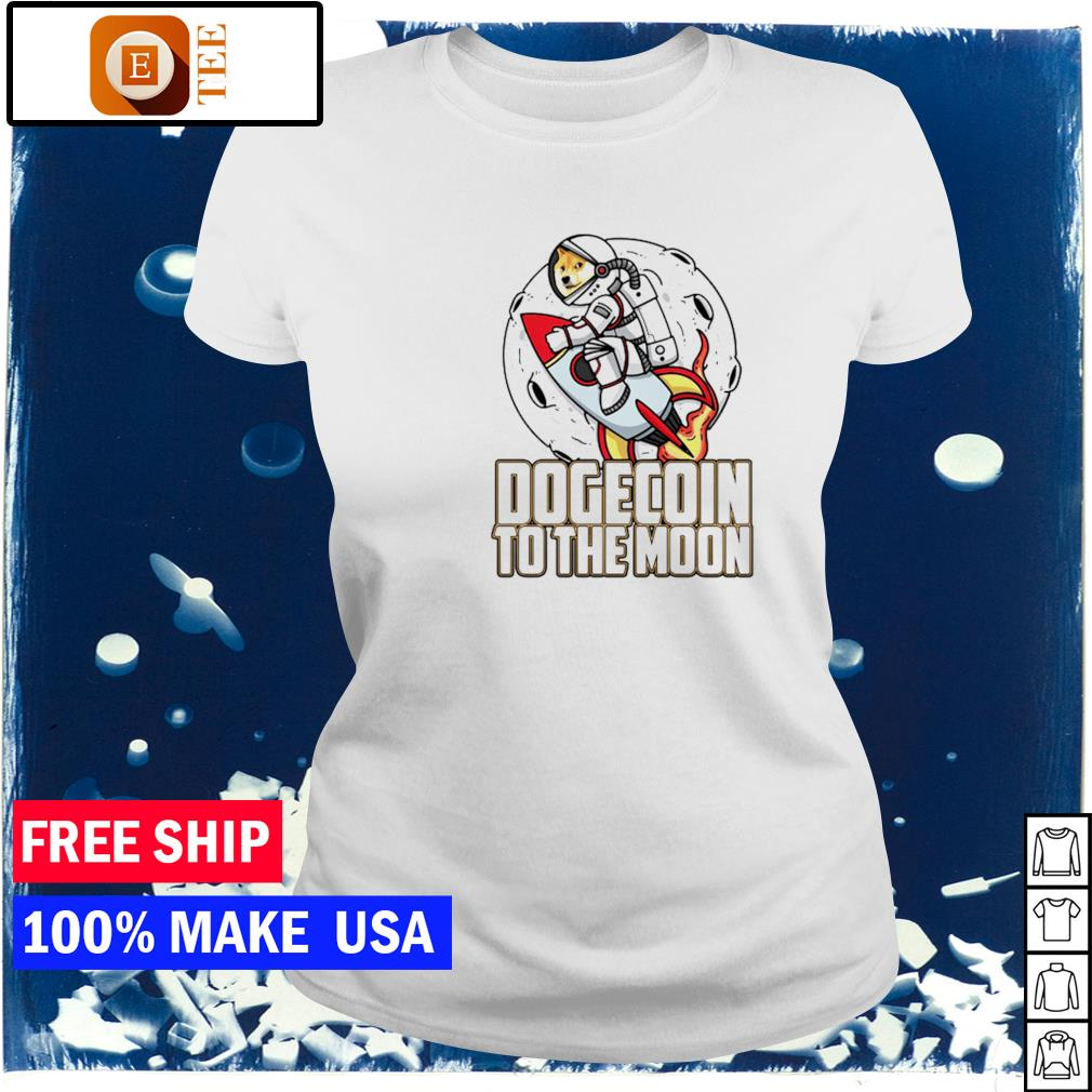 Dogecoin to the moon s ladies tee