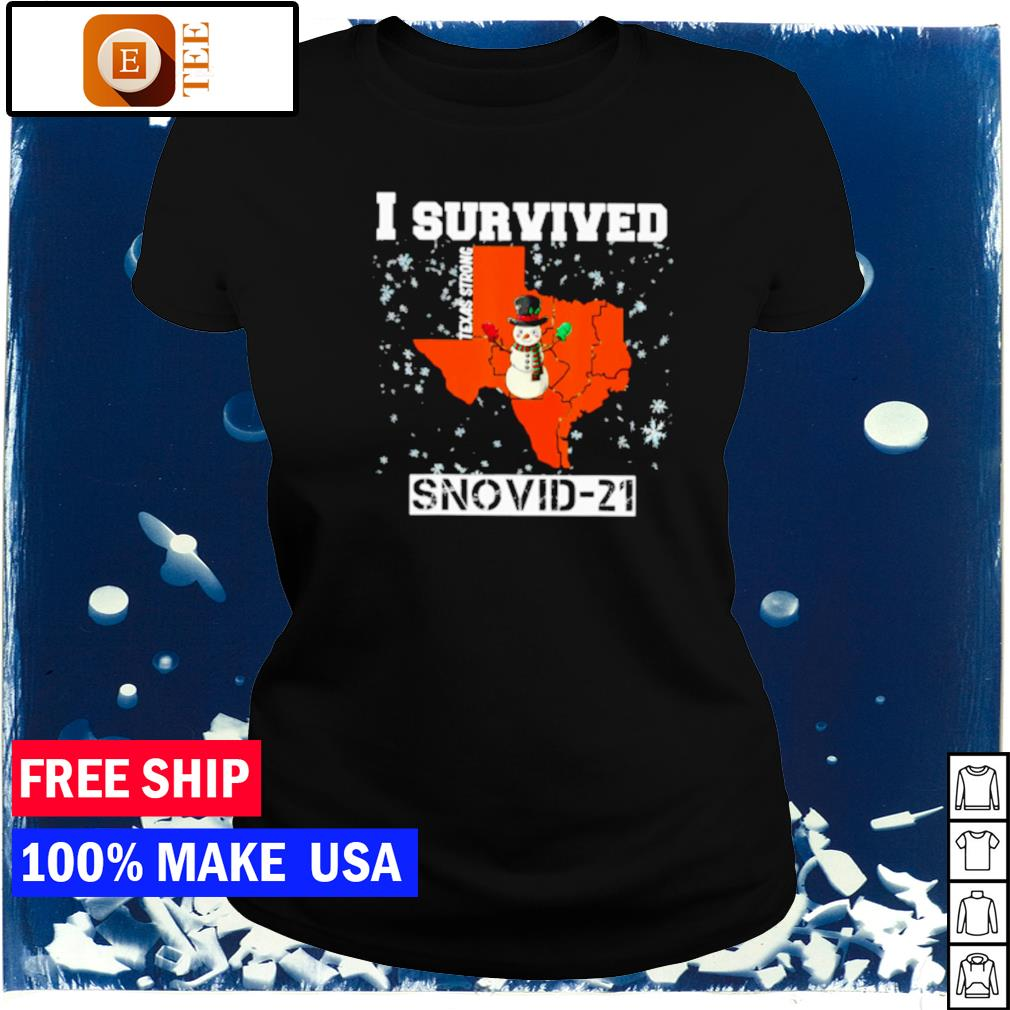 I survived Texas strong snovid-21 snowman covid s ladies tee