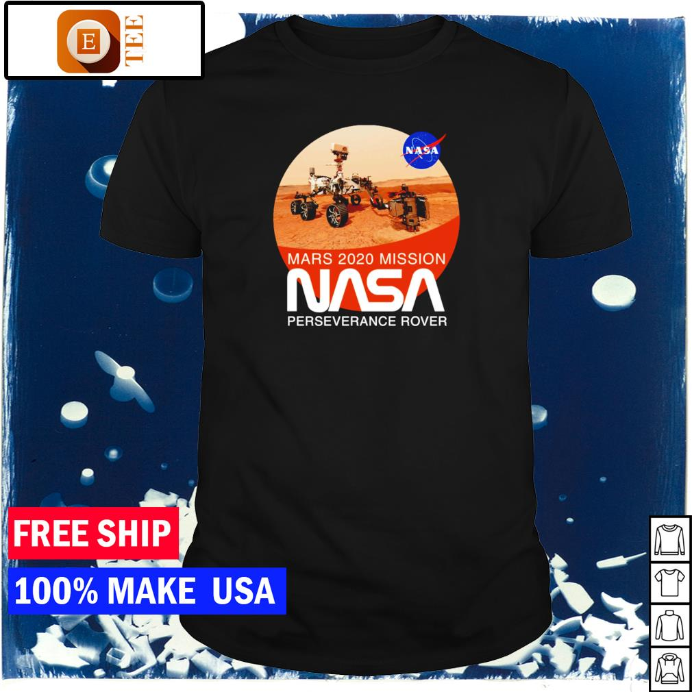 Mars 2020 mission NASA perseverance rover shirt