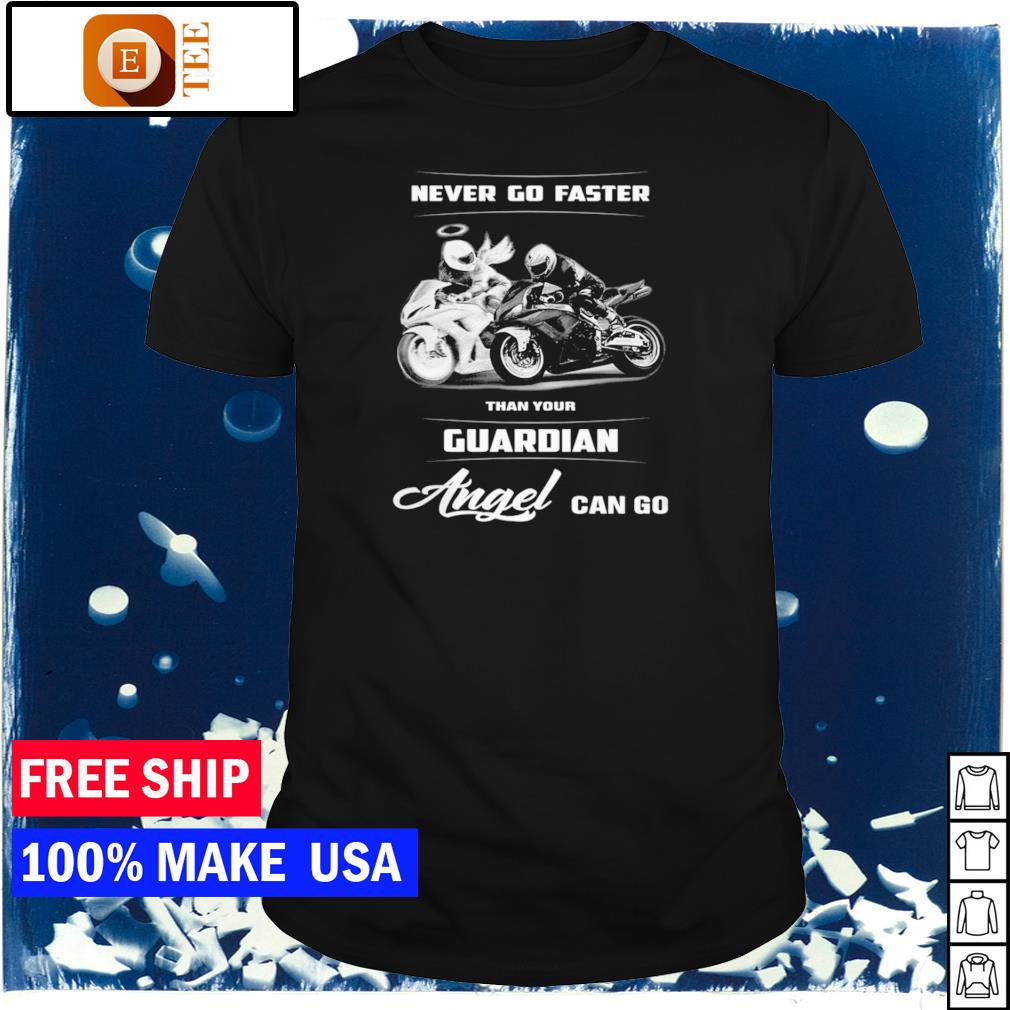 Never go faster than your guardian angel can fly biker shirt