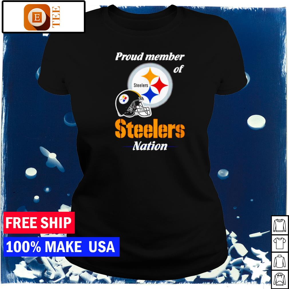 Proud member of Pittsburgh Steelers nation s ladies tee