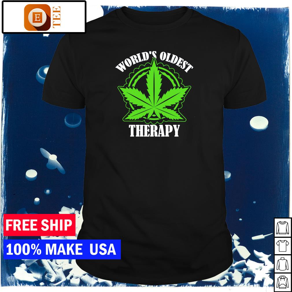 Weed world's oldest therapy shirt