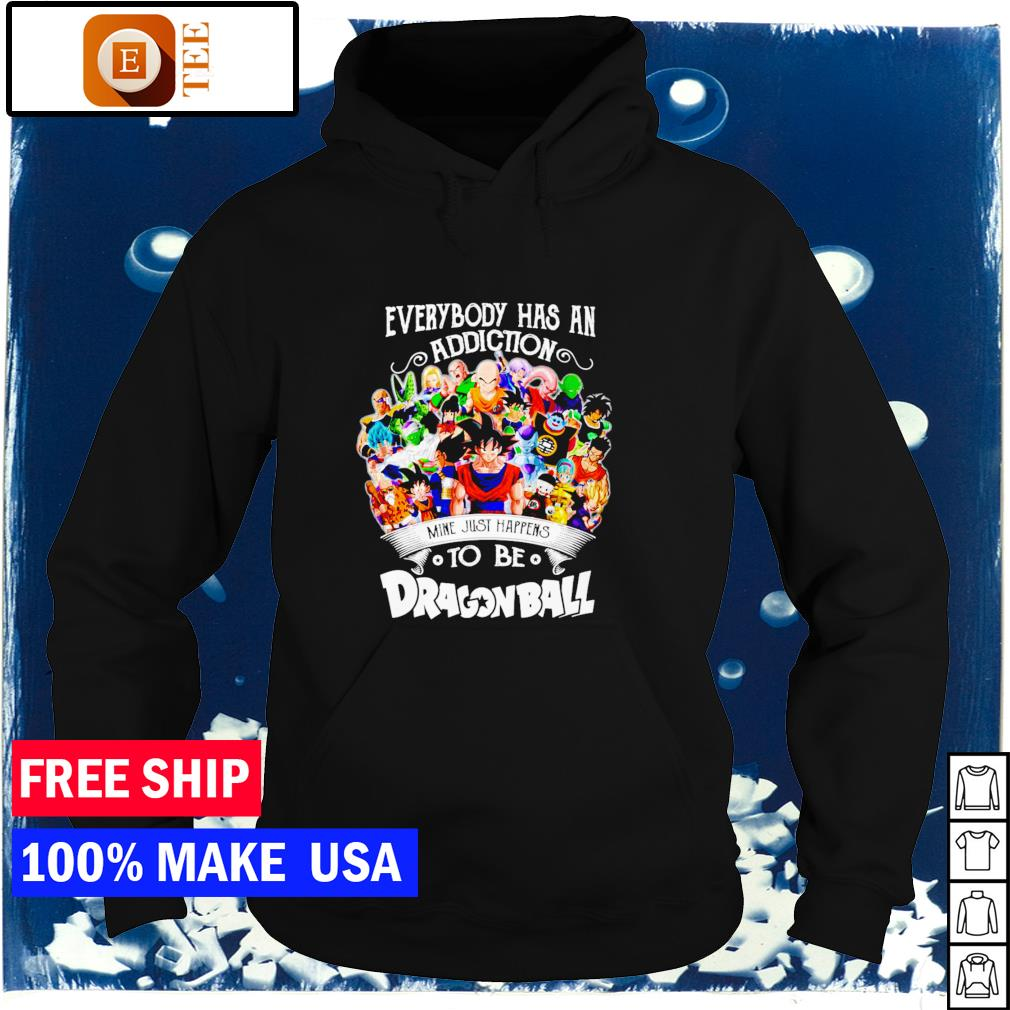 Everybody has an addiction mine just happens to be Dragon Ball s hoodie