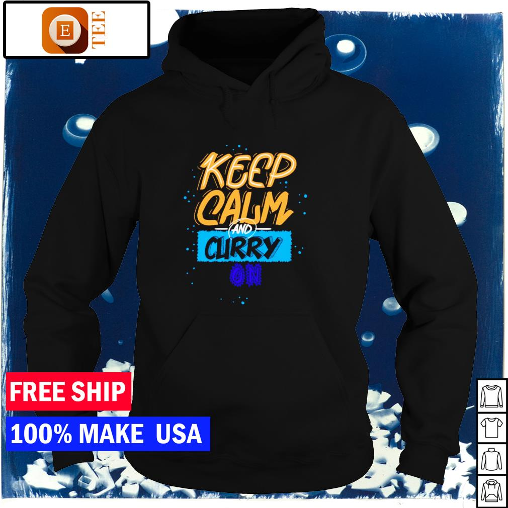 Keep calm and Stephen Curry on s hoodie