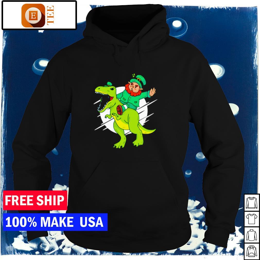 Leprechaun riding T Rex happy St Patrick's Day s hoodie