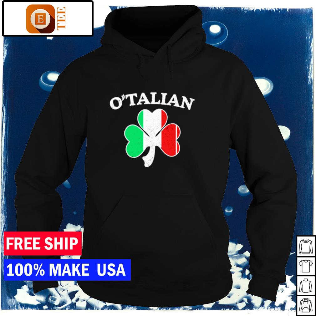 O'Talian Italian Flag happy St Patrick's Day s hoodie