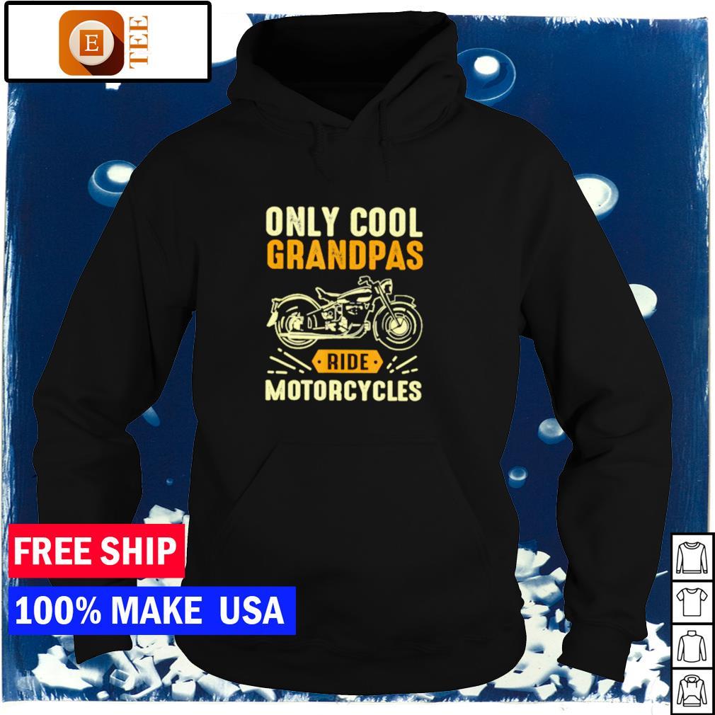 Only cool grandpas ride motorcycle s hoodie