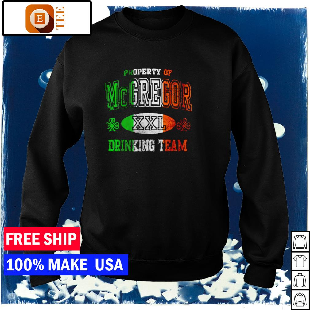 Property of McGregor XXL drinking team happy St Patrick's Day s sweater