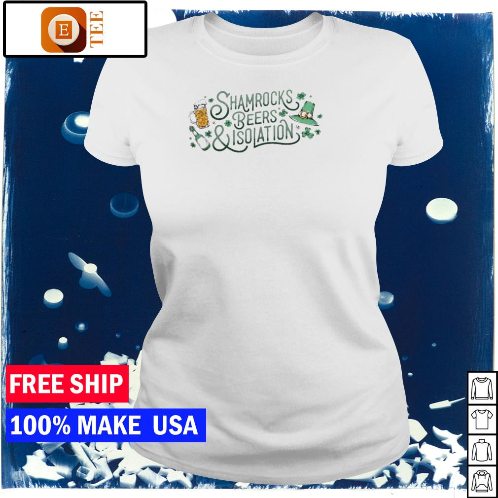 Shamrocks beer and isolation happy St Patrick's Day s ladies tee