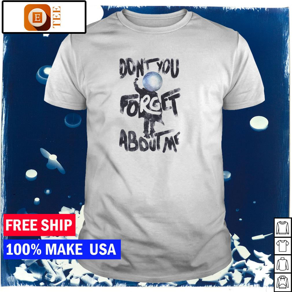 Simple Minds don't you forget about me shirt