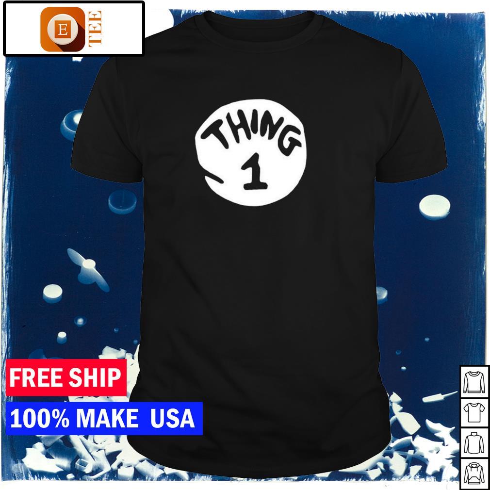 Thing 1 funny shirt