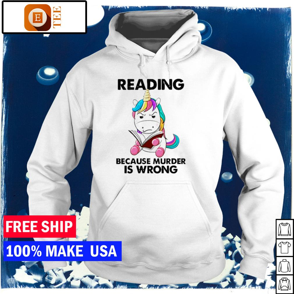 Unicorn Reading Books Because Murder Is Wrong 2021 s hoodie