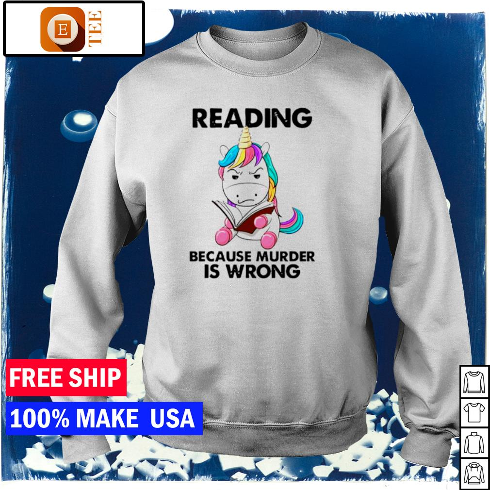 Unicorn Reading Books Because Murder Is Wrong 2021 s sweater