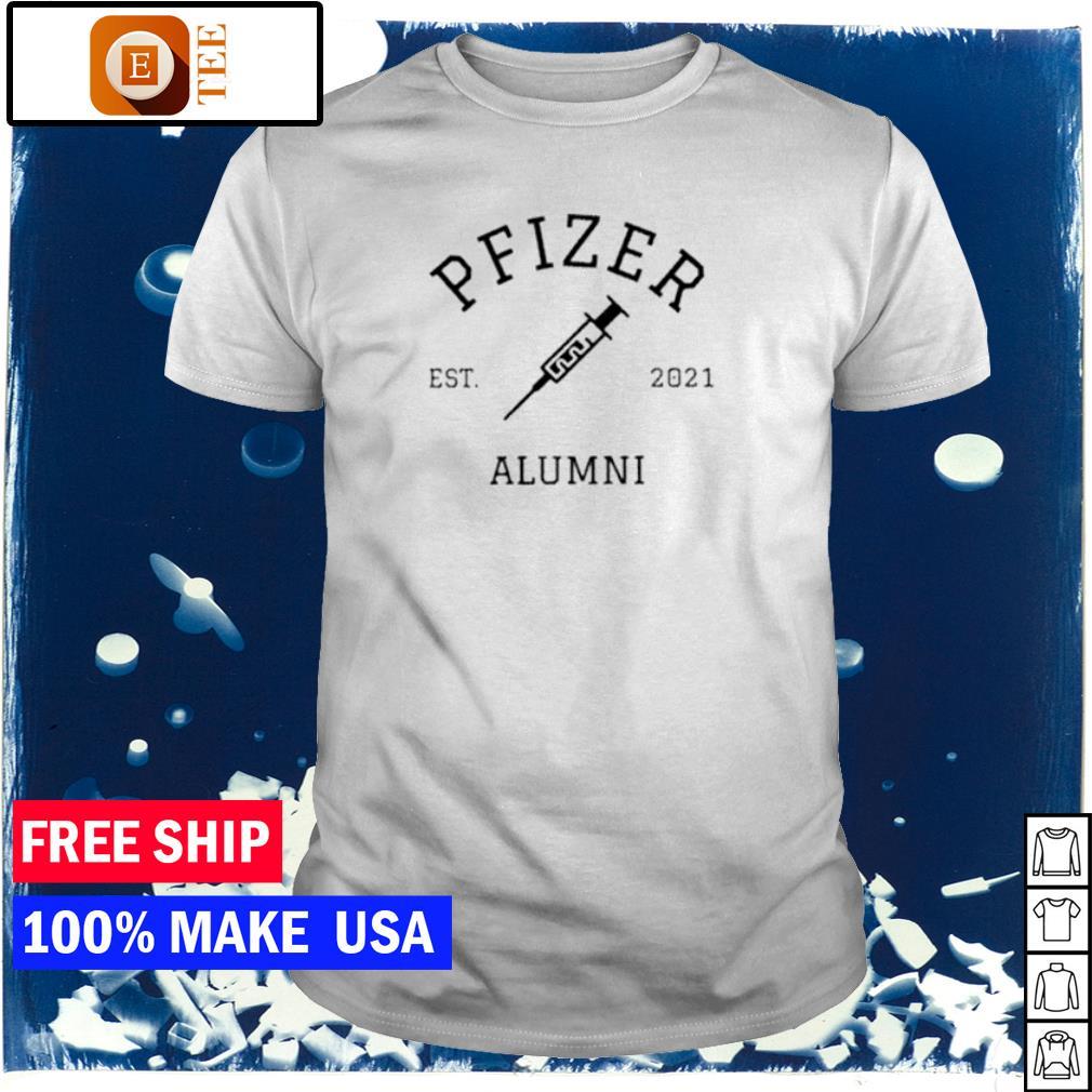 Vaccinated Pfizer Alumni shirt
