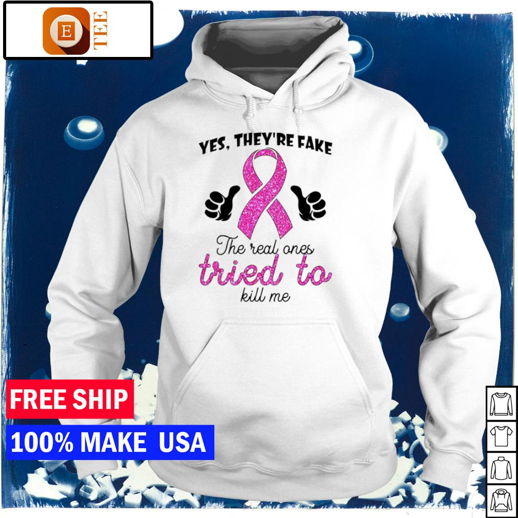 Yes they're fake the real ones tried to kill me s hoodie