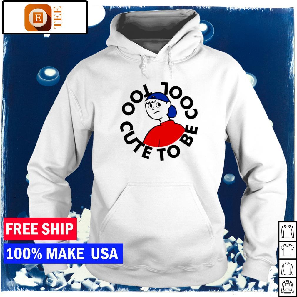 Too cute to be cool s hoodie