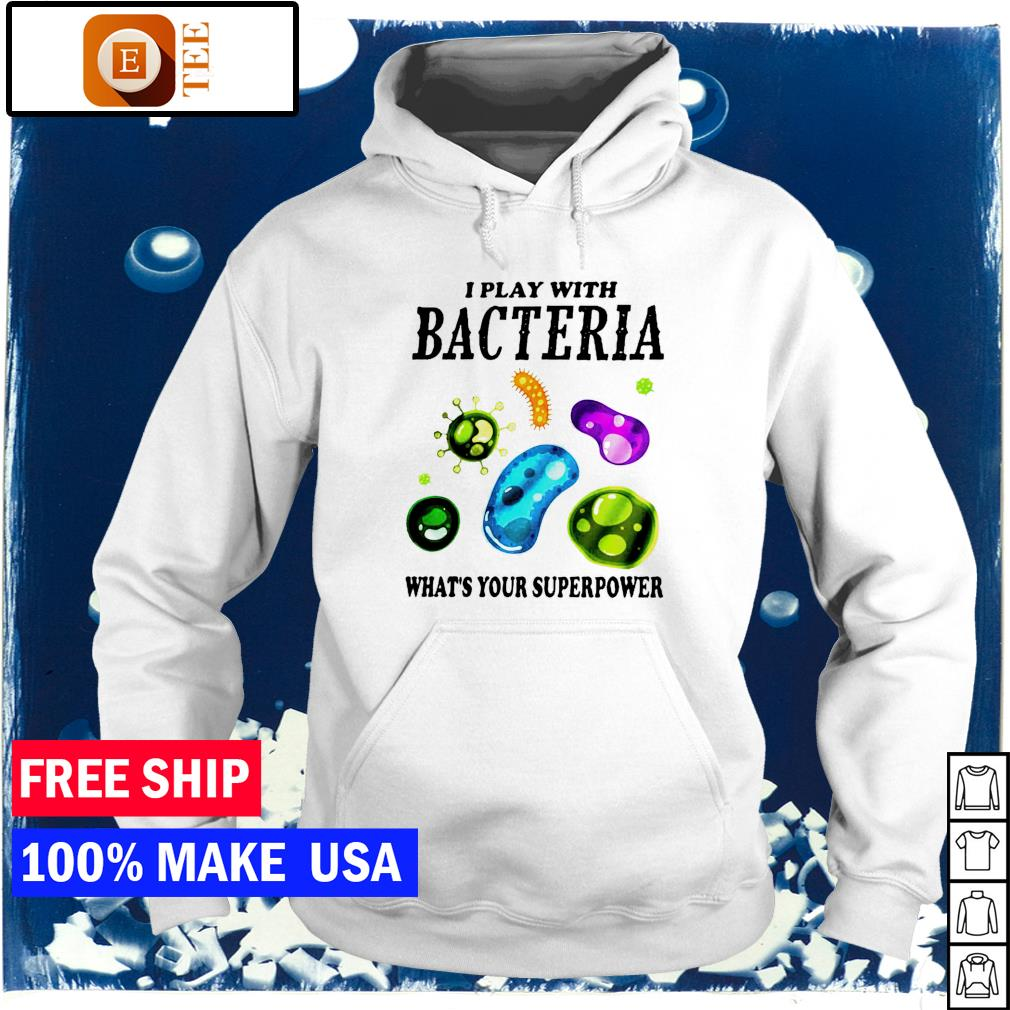 Virus I play bacteria what_s your superpower s hoodie