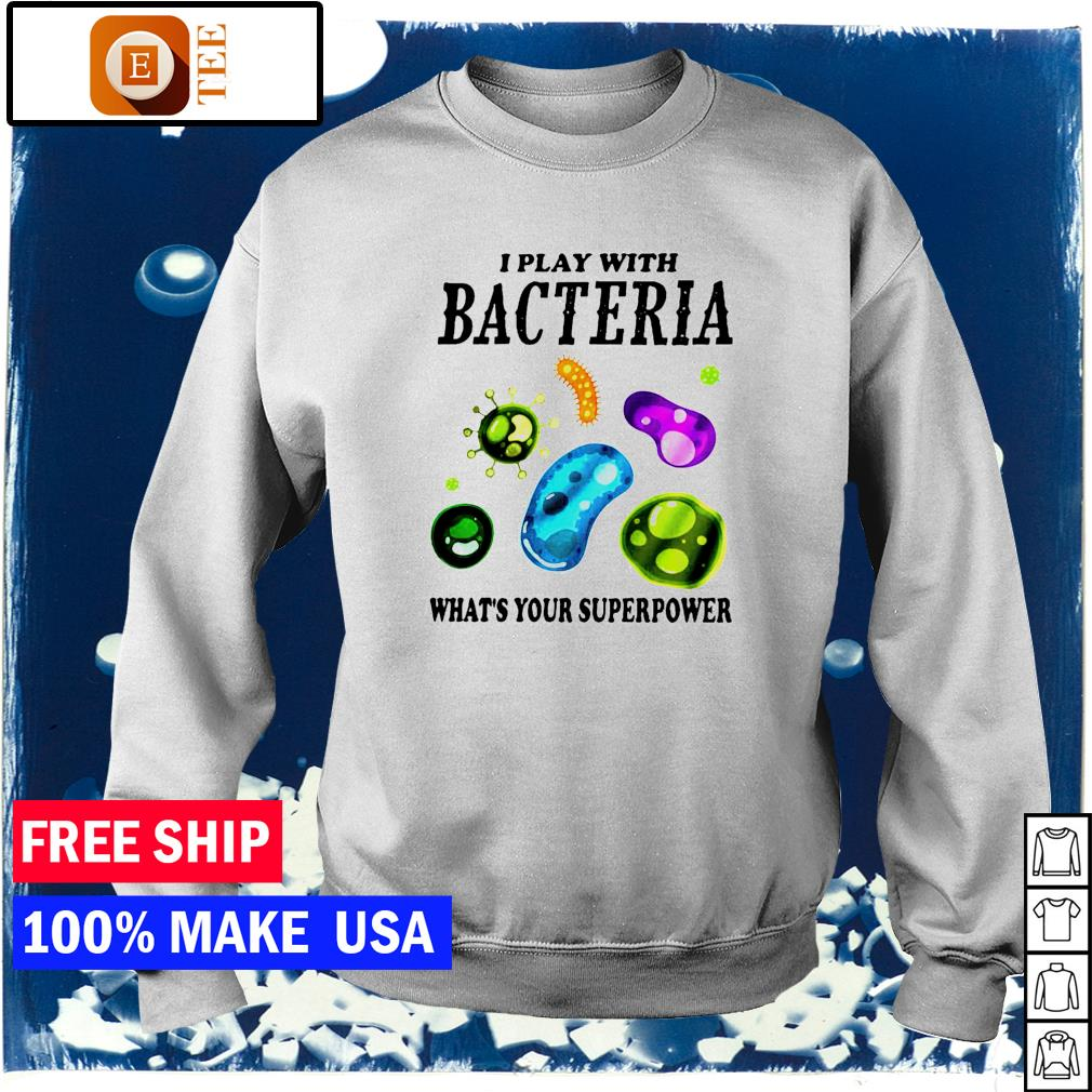 Virus I play bacteria what_s your superpower s sweater