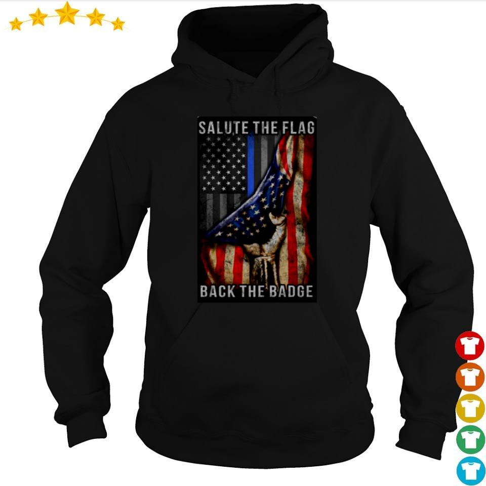 America Salute the flag back the Badge s hoodie