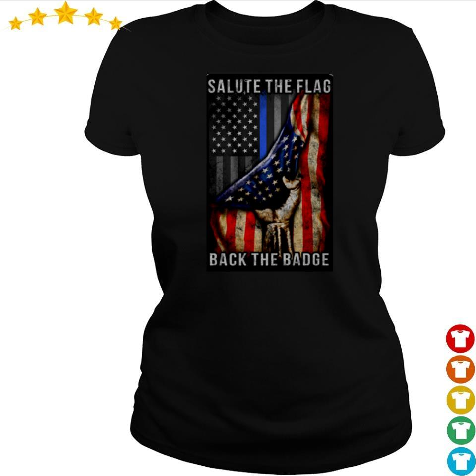 America Salute the flag back the Badge s ladies tee