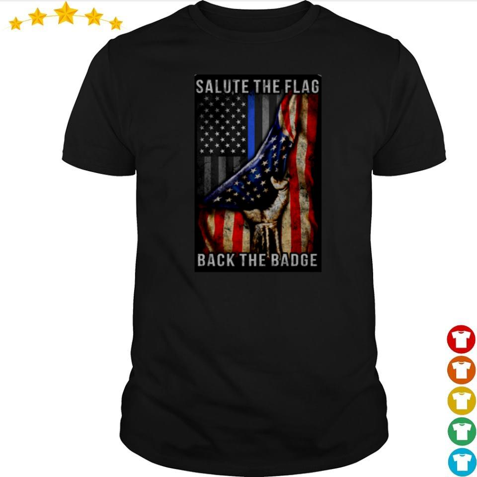 America Salute the flag back the Badge shirt