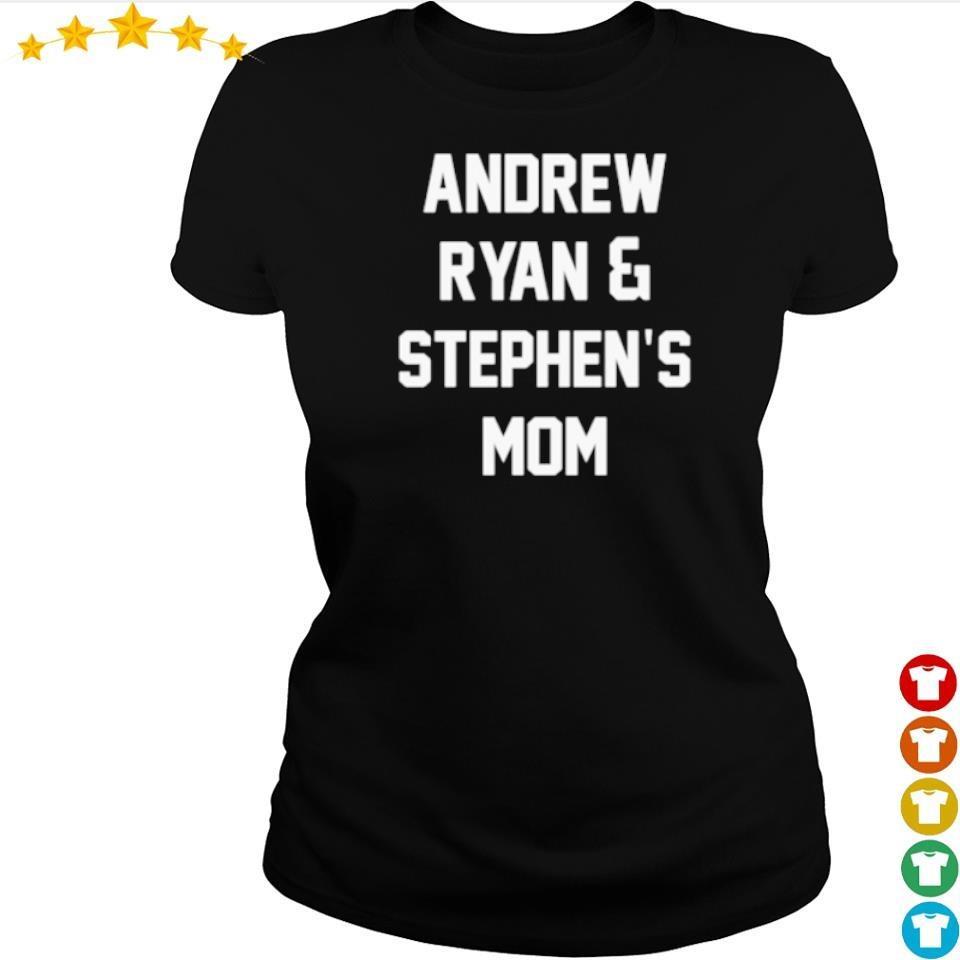 Andrew Ryan and Stephen's Mom s ladies tee