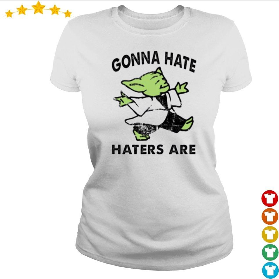 Baby Yoda gonna hate haters are s ladies