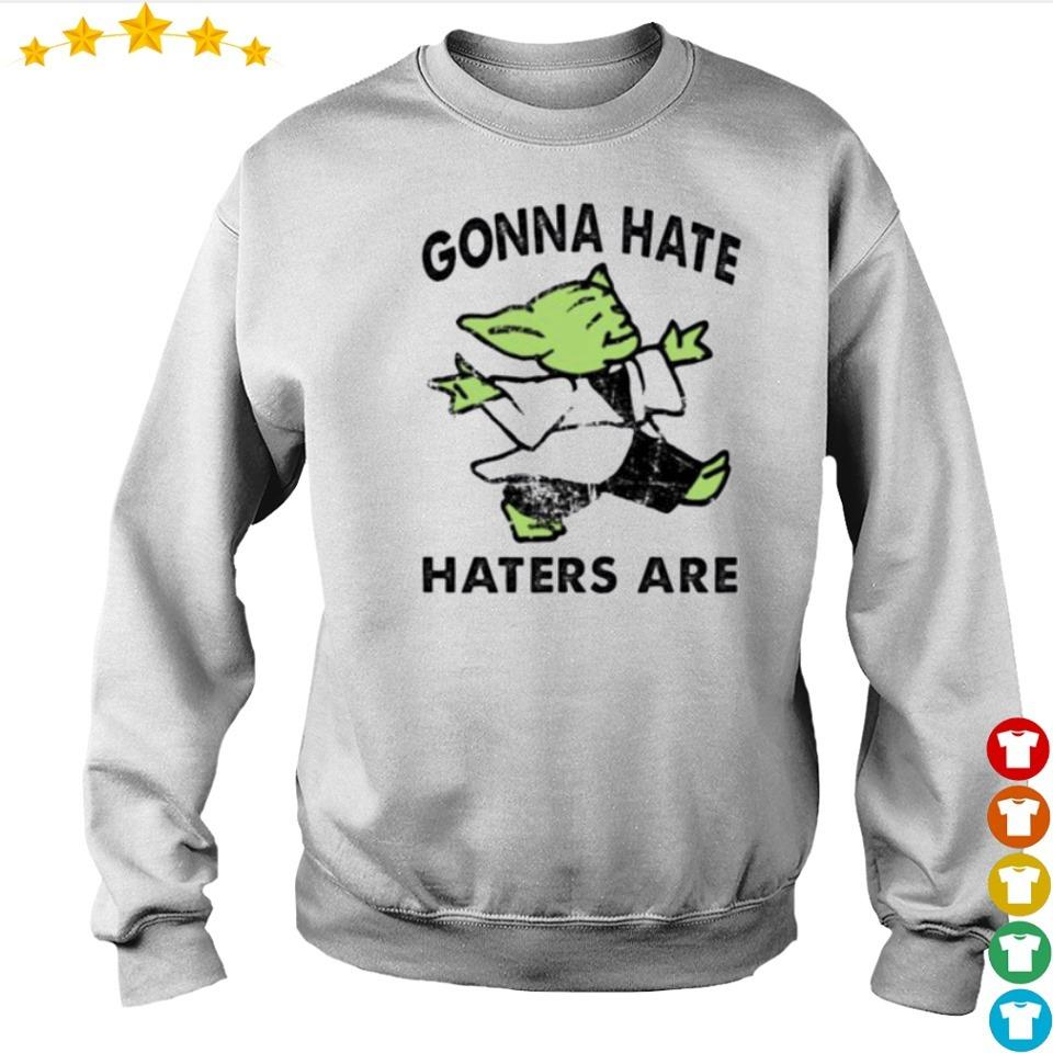 Baby Yoda gonna hate haters are s sweater