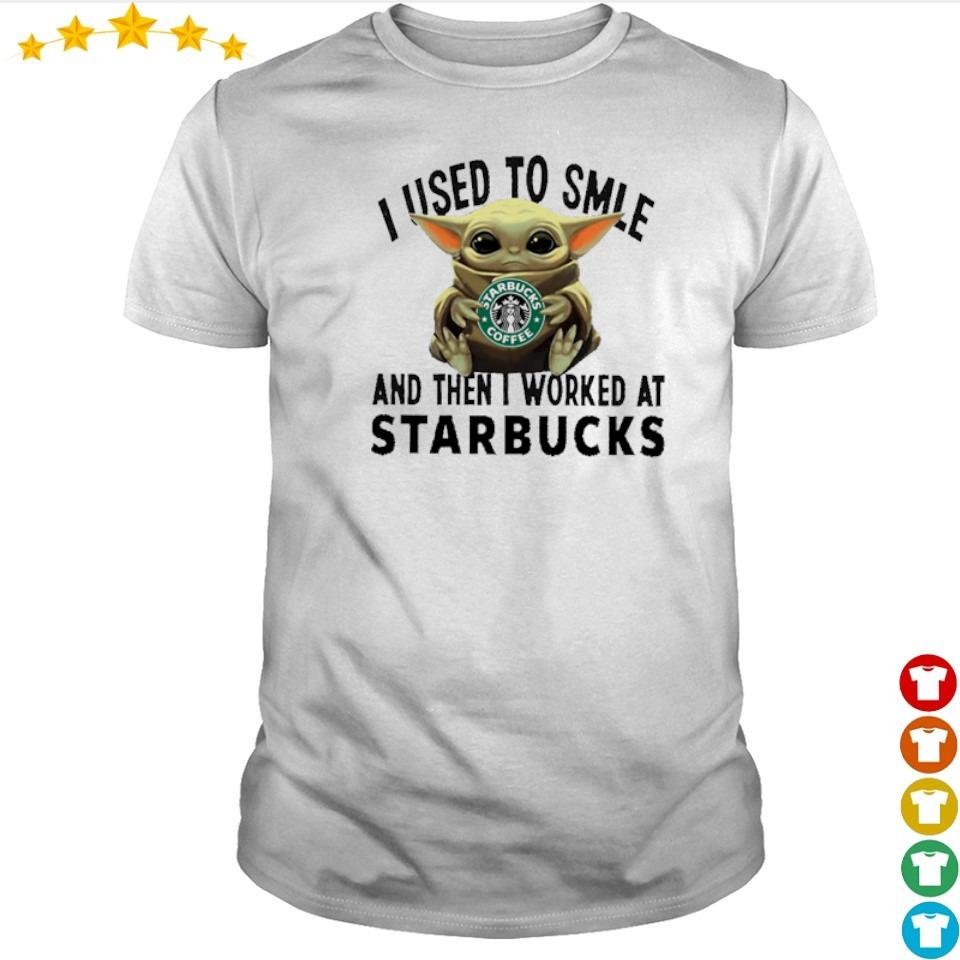 Baby Yoda I used to smile and then I worked at Starbucks shirt