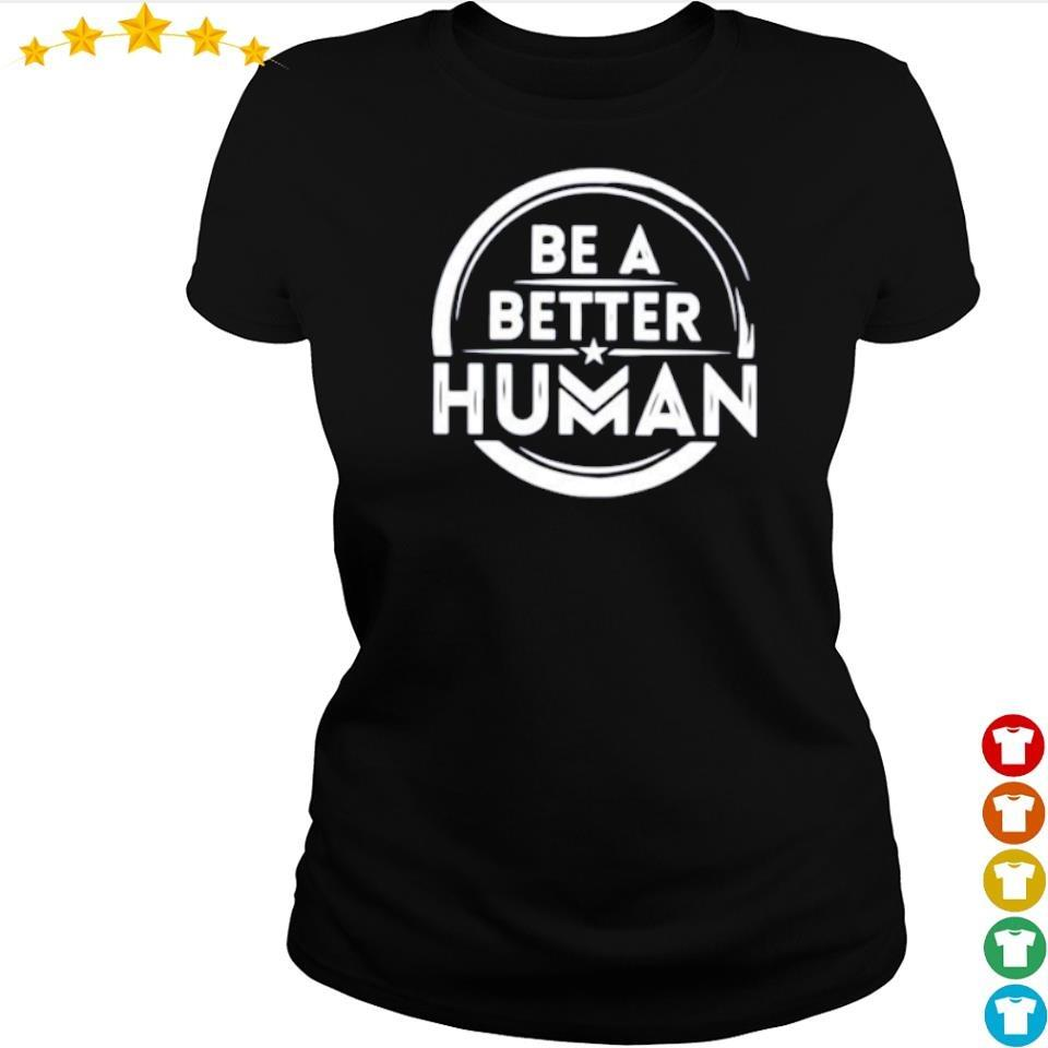 Be a better human s ladies tee