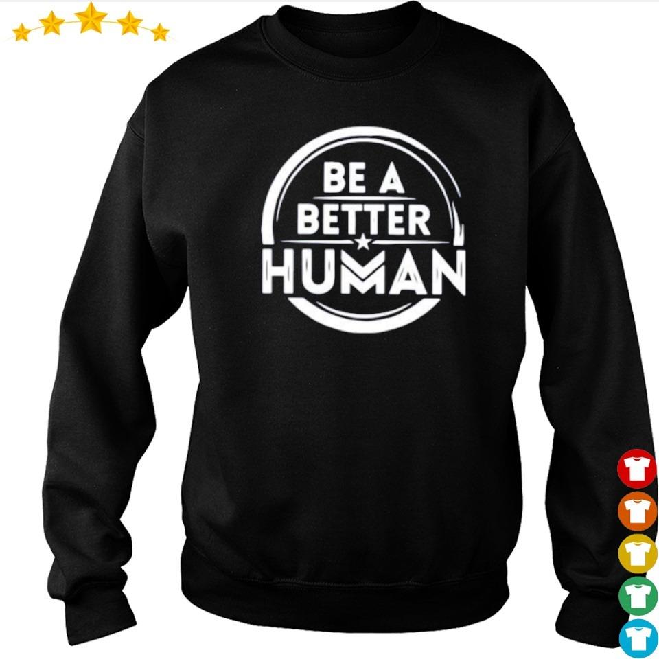 Be a better human s sweater