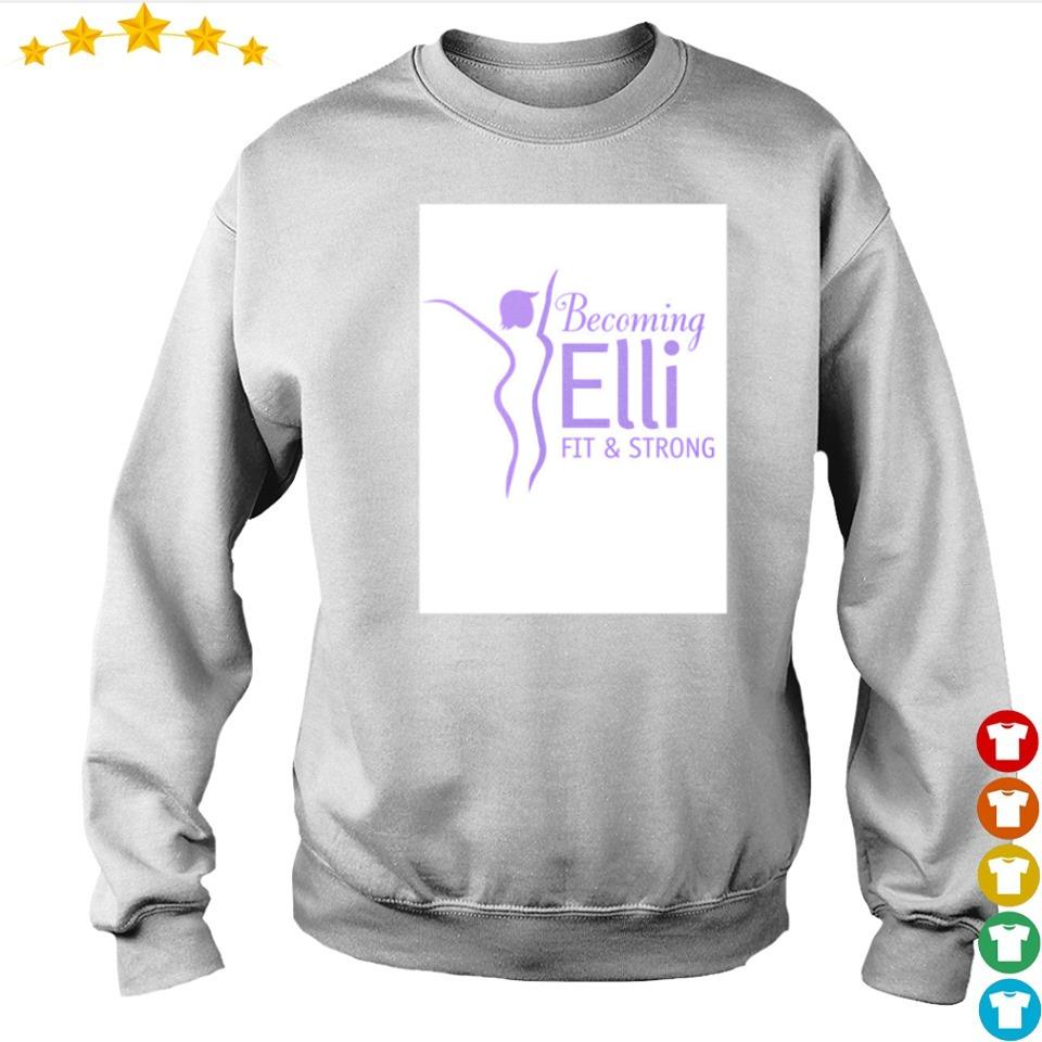 Becoming Elli fit and strong s sweater