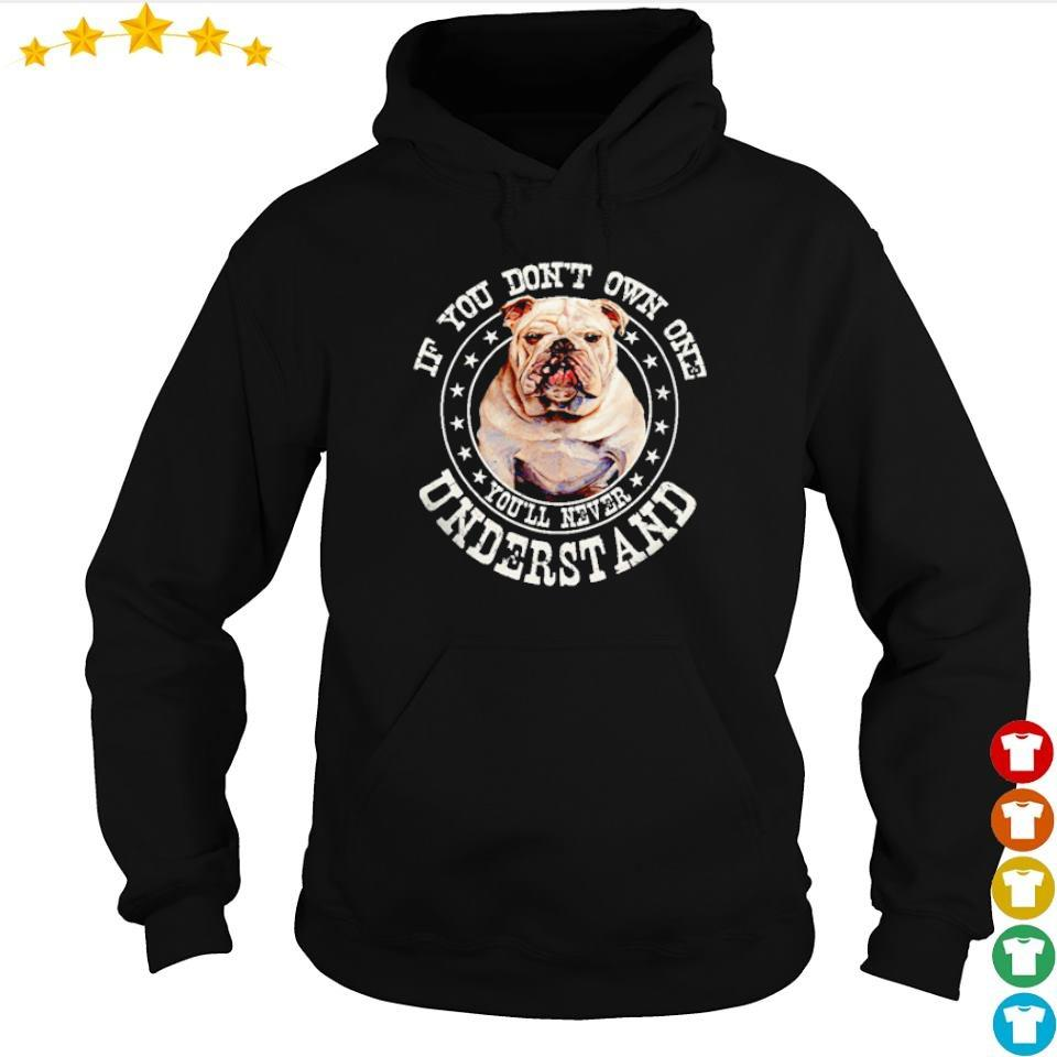 Bull if you don't own on you'll never understand s hoodie