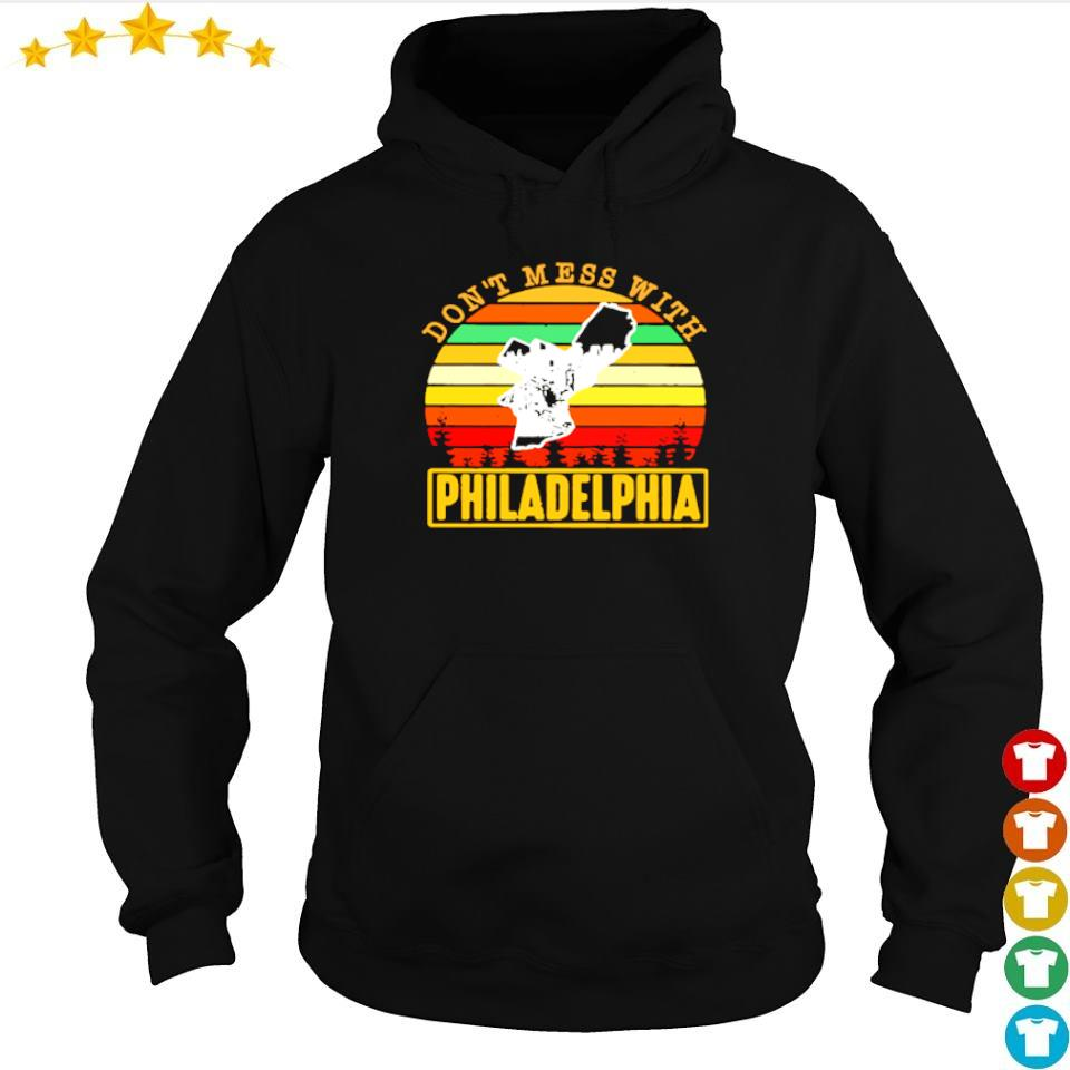 Don't mess with Philadelphia vintage s hoodie