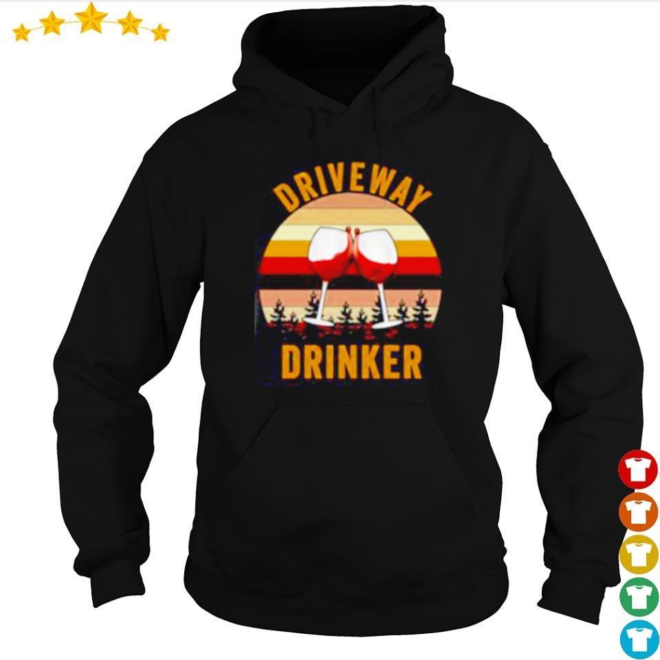 Drive way drinker vintage s hoodie