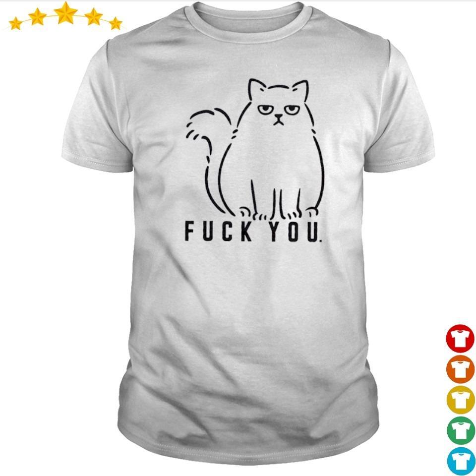 Funny cat fuck you shirt