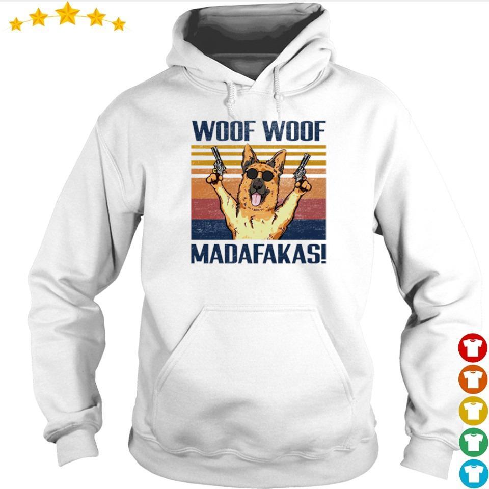 German Shepherd woof woof madafakas s hoodie
