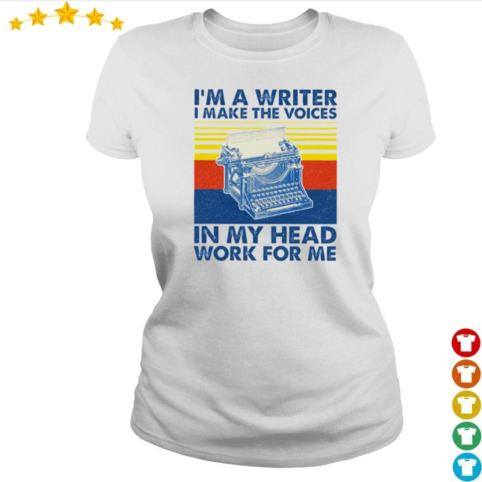 I'm a writter I make the voices in my head work for me vintage s ladies