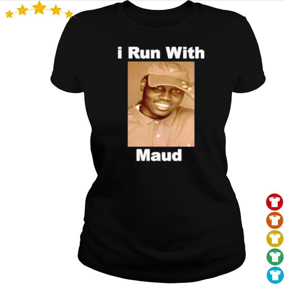 I run with Maud s ladies tee