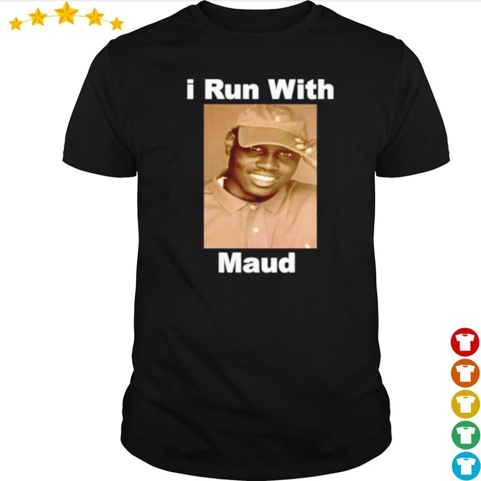 I run with Maud shirt