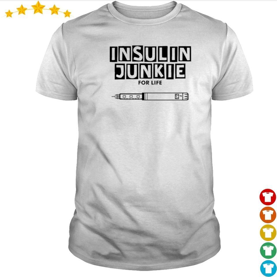 Insulin Junkie for life shirt