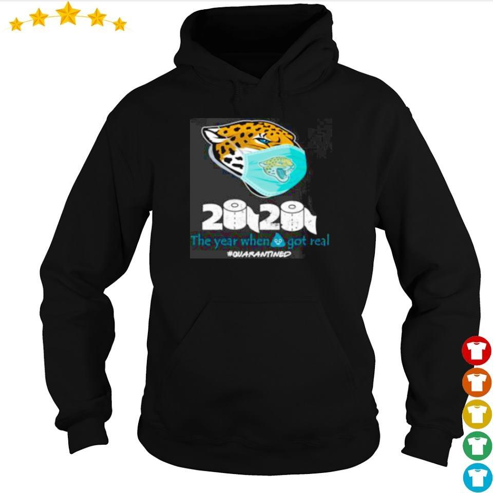 Jacksonville Jaguars 2020 the year when shit got real s hoodie
