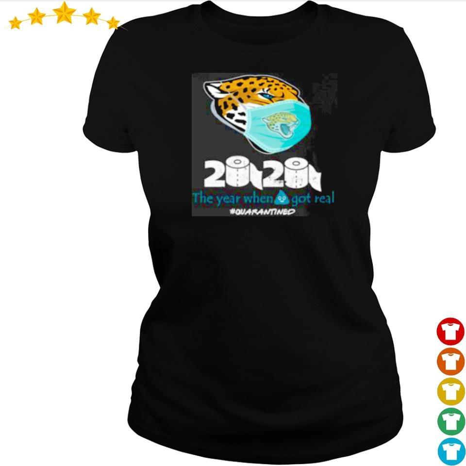 Jacksonville Jaguars 2020 the year when shit got real s ladies tee