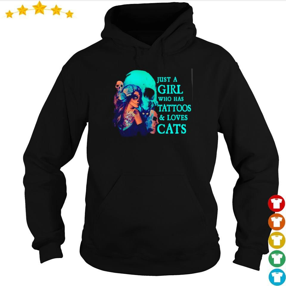 Just a girl who has tattoos and loves cats s hoodie