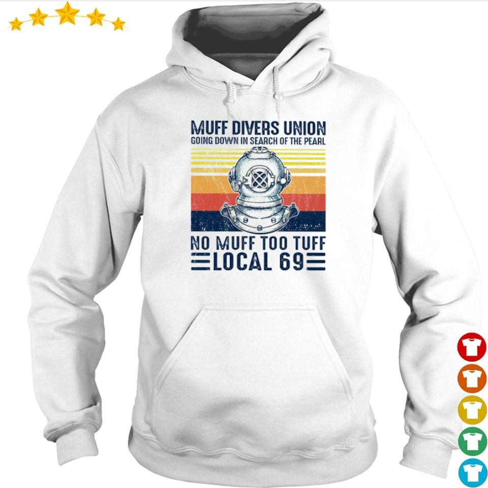 Muff divers union going down in search of the pearl no muff too tuff local 69 s hoodie