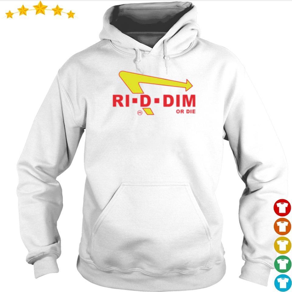 Official Ri-D-Dim or die s hoodie
