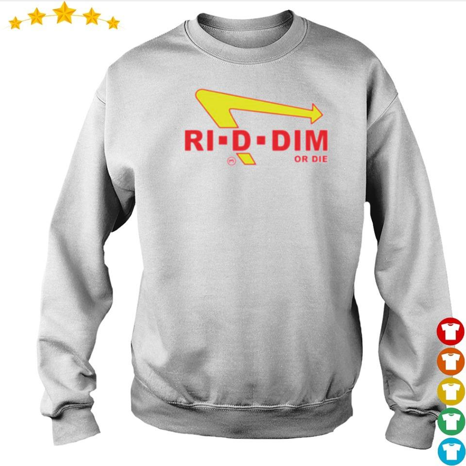Official Ri-D-Dim or die s sweater