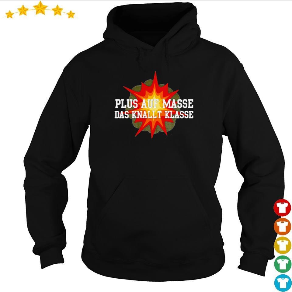 Plus Auf Masse Das Knallt Klasse s hoodie