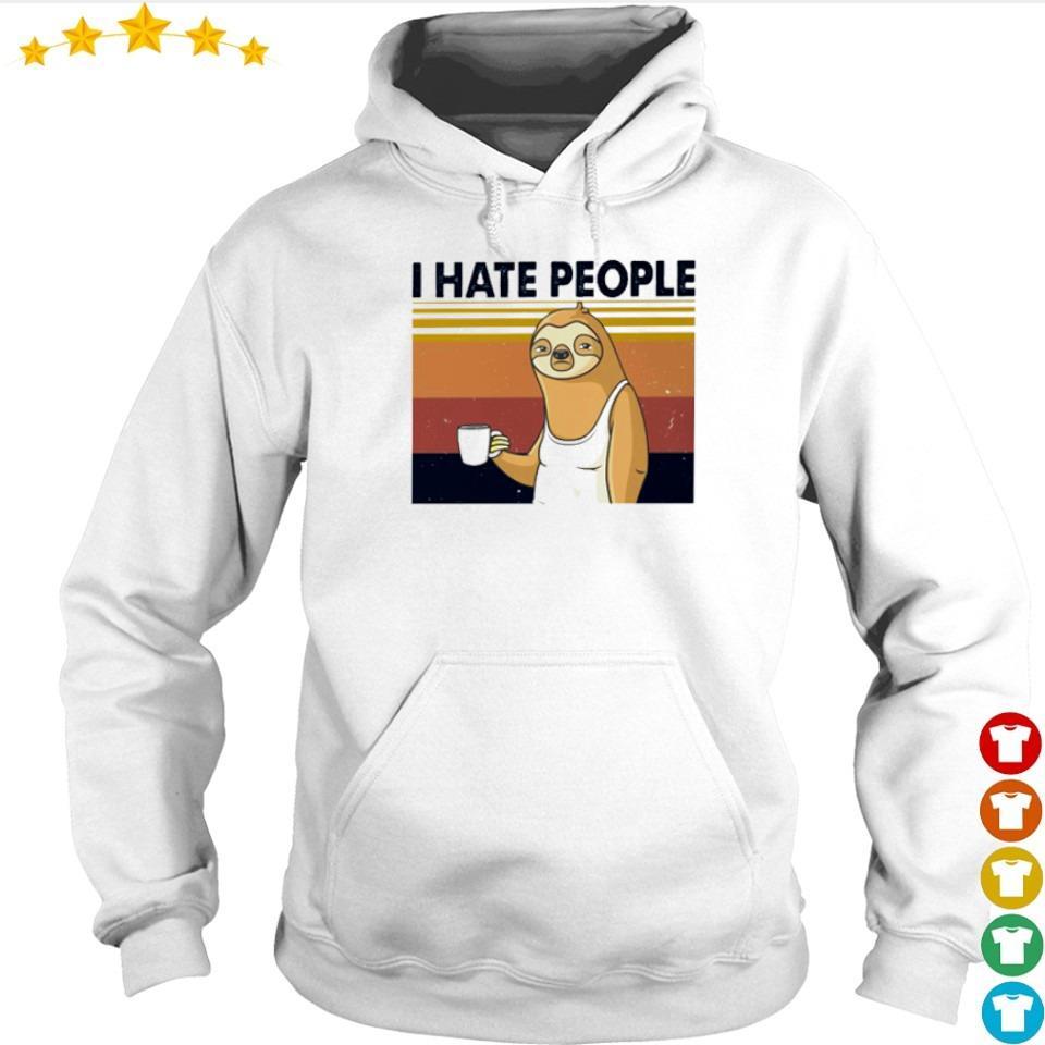 Sloth I hate people shỉt hoodie